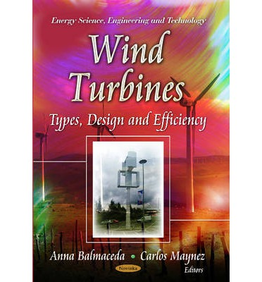 Wind Turbines : Types, Design and Efficiency