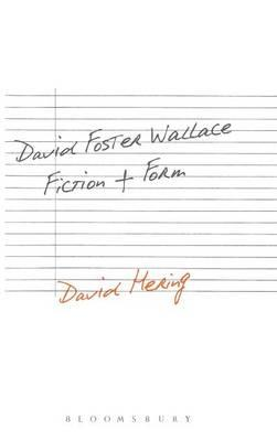 David Foster Wallace: Fiction and Form