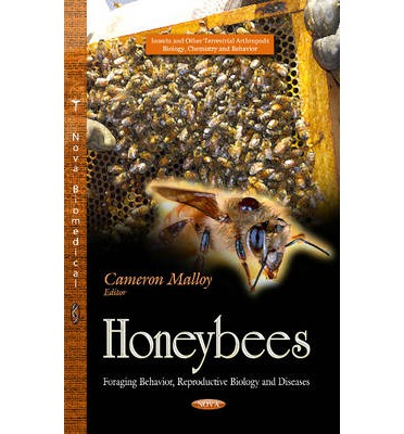 Download gratuito formato ebook pdf Honeybees : Foraging Behavior, Reproductive Biology and Diseases (Letteratura italiana) PDF ePub 1629486604
