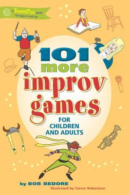 Free full online books download 101 More Improv Games for Children and Adults PDF MOBI by Bob Bedore 1630266574