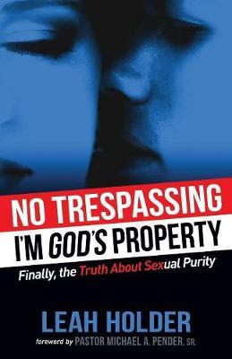 No Trespassing : I'm God's Property