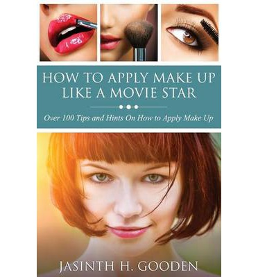 Free torrents for books download How to Apply Make Up Like in the Movies RTF by Jasinth H Gooden
