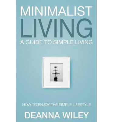 minimalist living deanna wiley 9781632874696