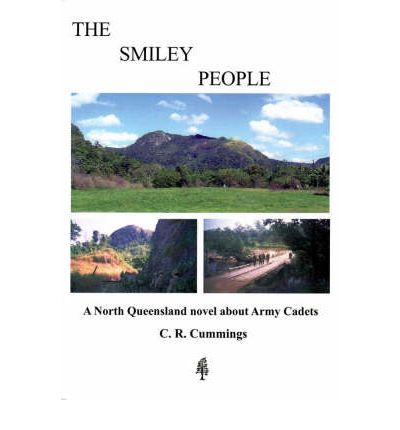 The Smiley People : A North Queensland Adventure Novel About Army Cadets