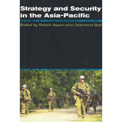Strategy and Security in the Asia Pacific : Global and Regional Dynamics