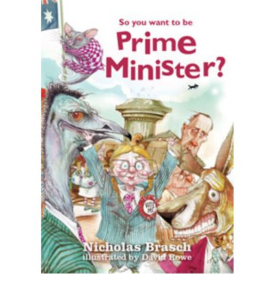 Download ebook for jsp So You Want to be Prime Minister? by Nicolas Brasch PDF CHM