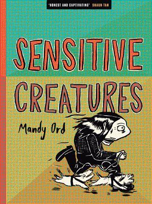 Image result for sensitive creatures mandy ord