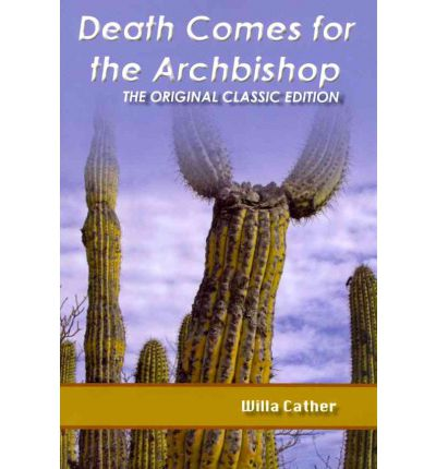 a summary of death comes for the archbishop by willa cather About death comes for the archbishop willa cather's best known novel is an epic-almost mythic-story of a single human life lived simply in the silence of the southwestern desert.