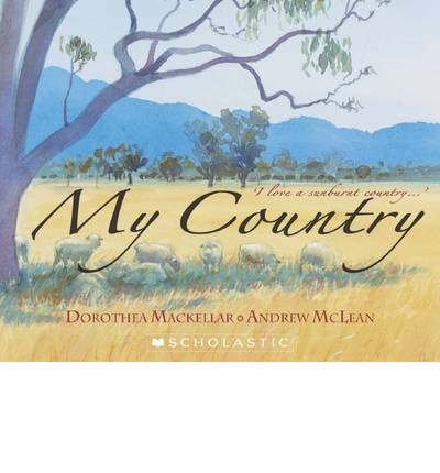 dorothea mackellar my country belonging Australian poets continued to write bush poetry in the twentieth century one of the most famous australian poems is 'my country' by dorothea mackellar.