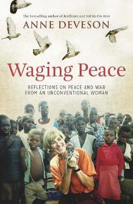 Waging Peace : Reflections on Peace and War from an Unconventional Woman
