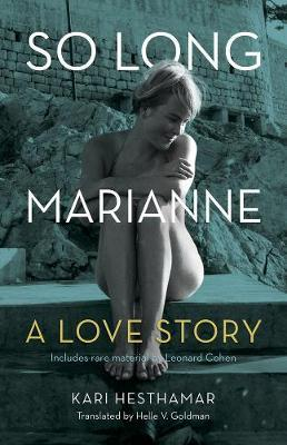 So Long, Marianne: A Love Story - Includes Rare Material by Leonard Cohen