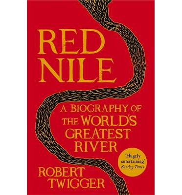 Red Nile : The Biography of the World's Greatest River