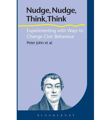Nudge, Nudge, Think, Think : Experimenting with Ways to Change Civic Behaviour