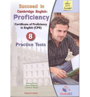 Succeed in Cambridge CPE, Self Study Edition : 8 Practice Tests