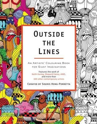 Outside the Lines : An Artists' Colouring Book for Giant Imaginations