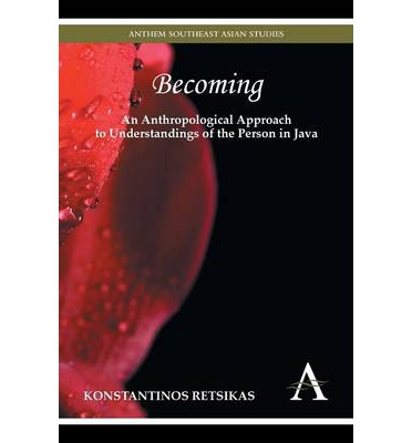 Becoming - an Anthropological Approach to Understandings of the Person in Java