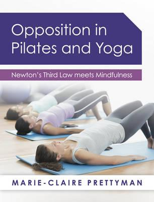 Opposition in Pilates and Yoga : Newton's Third Law Meets Mindfulness