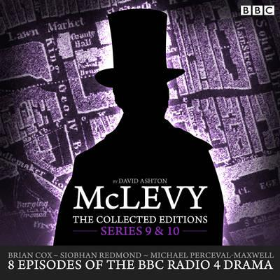McLevy: Series 9 & 10: 8 Episodes of the BBC Radio 4 Crime Drama Series