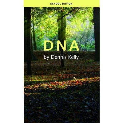 drama assessment on dennis kellys dna Dna by dennis kelly - english teaching resources for pre- and post-1914 plays arthur miller, willy russell and alan bennett nestle within the shakespeare collections.