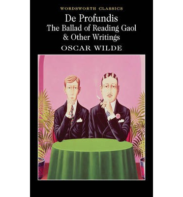 De Profundis, the Ballad of Reading Gaol & Others