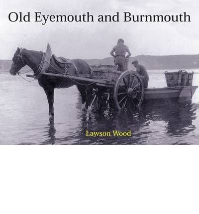 Old Eyemouth and Burnmouth