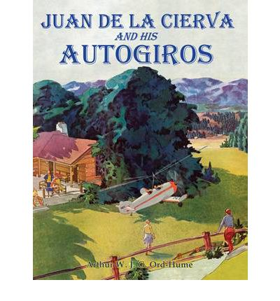 Juan de la Cierva and His Autogiros