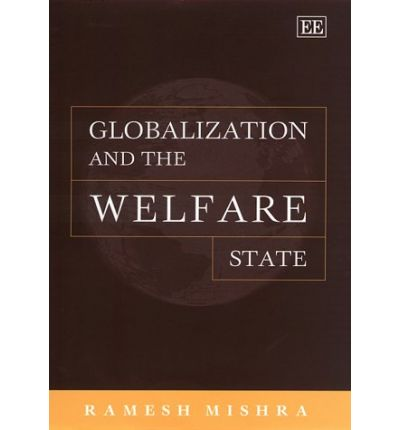 globalization and welfare states essay It discusses the welfare state in britain the welfare state asa briggs, in a classic essay on the british welfare state globalization and welfare.