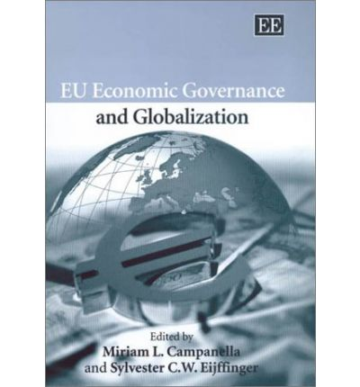 German ebook download EU Economic Governance and Globalization in German PDF ePub by Miriam Campanella, Sylvester C. W. Eijffinger""