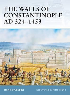 The Walls of Constantinople AD 413-1453