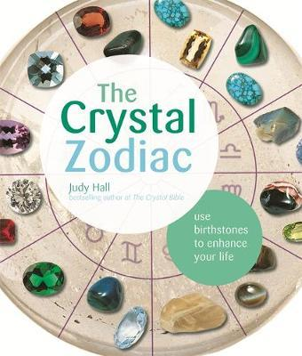 Crystal zodiac judy hall 9781841814292 for Crystals and zodiac signs