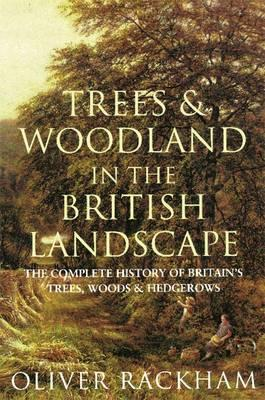 Trees and Woodland in the British Landscape