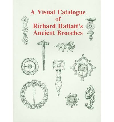 A Visual Catalogue of Richard Hattatt's Ancient Broaches