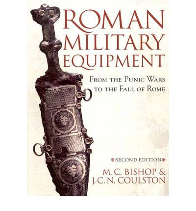 Roman Military Equipment from the Punic Wars to the Fall of Rome