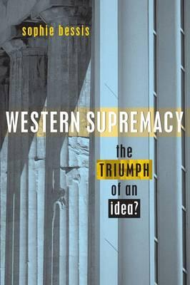 Western Supremacy: The Triumph of an Idea  Paperback   Apr 01, 2003  Sophie B...