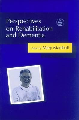 Perspectives on Rehabilitation and Dementia : Think Rehab