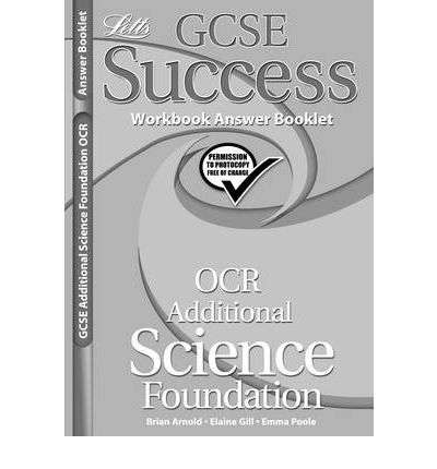 OCR Gateway (B) Additional Science - Foundation Tier : Workbook Answers (2012 Exams Only)
