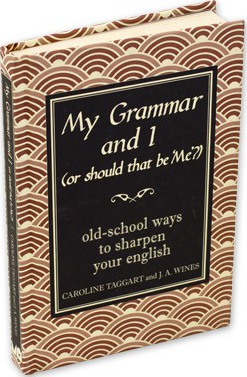 My Grammar and I (Or Should That be 'Me'?)