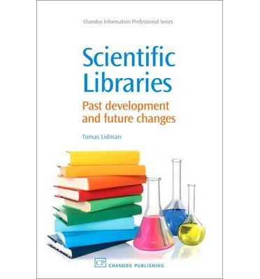 Scientific Libraries : Past Developments and Future Changes