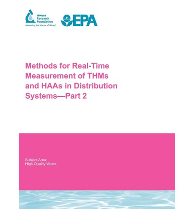 Methods for Real-Time Measurement of THMs and HAAs in Distribution Systems: Part 2