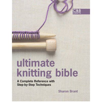 Ultimate Knitting Bible