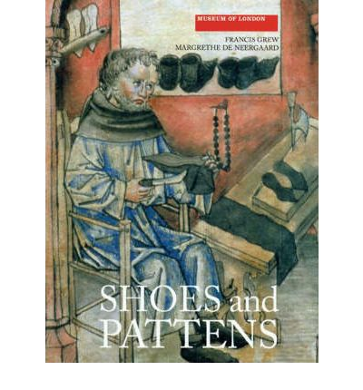 Shoes and Pattens : Finds from Medieval Excavations in London
