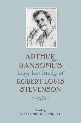 Arthur Ransome's Long-Lost Study of Robert Louis Stevenson