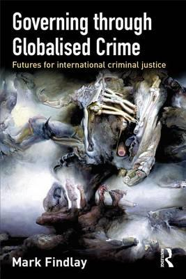 Governing Through Globalised Crime