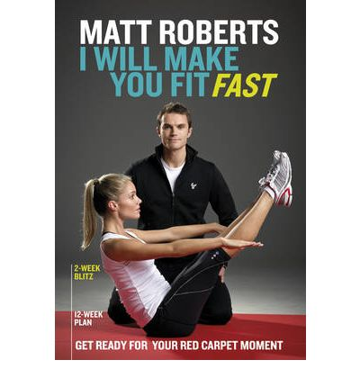 Matt Roberts: I Will Make You Fit Fast