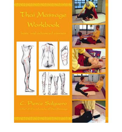 Thai Massage Workbook : Basic and Advanced Courses