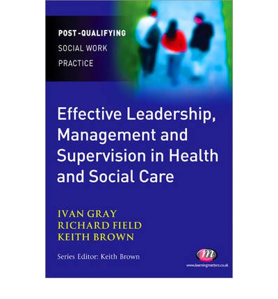 leaders and managers in health care essay Management and leadership: are they synonymous although good management is needed to help organizations meet current commitments, good leadership is also needed to move the organization into the future.