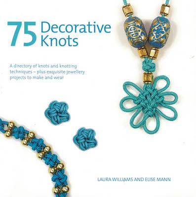 75 Decorative Knots : Laura Williams : 9781844486199