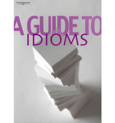 A Guide to Idioms