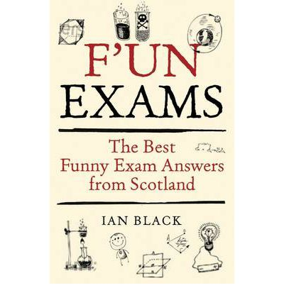 F'un Exams : The Best Funny Exam Answers from Scotland