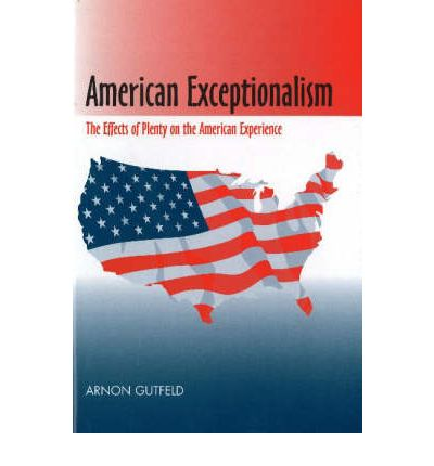 American Exceptionalism : The Effects of Plenty on the American Experience